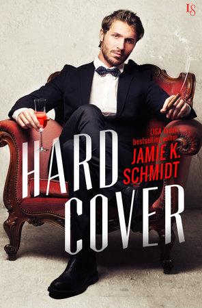 Hard Cover by Jamie K. Schmidt
