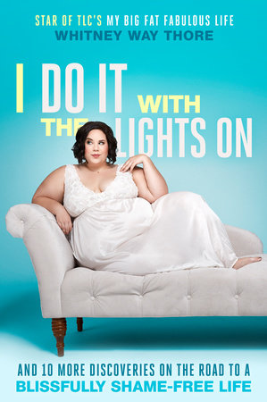 I Do It with the Lights On by Whitney Way Thore
