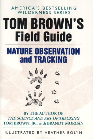 Tom Brown's Field Guide to Nature Observation and Tracking by Tom Brown, Jr.