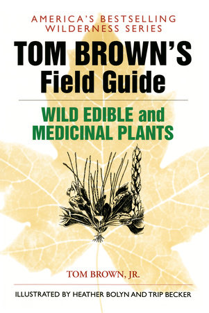 Tom Brown's Guide to Wild Edible and Medicinal Plants