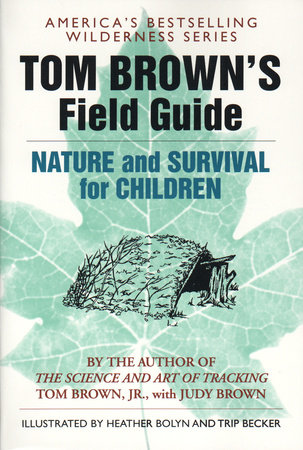 Tom Brown's Field Guide to Nature and Survival for Children by Tom Brown, Jr.