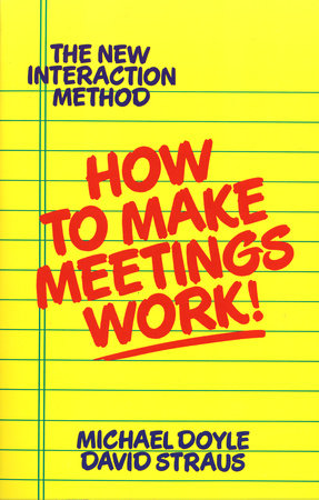 How to Make Meetings Work! by Michael Doyle