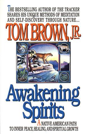 Awakening Spirits by Tom Brown, Jr.