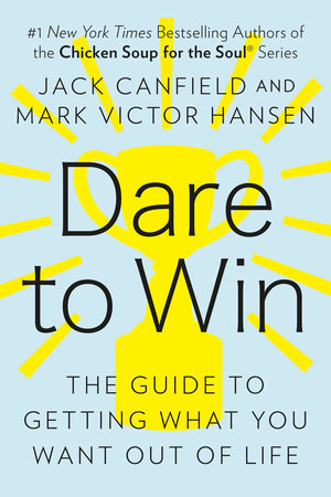 Dare to Win by Jack Canfield and Mark Victor Hansen