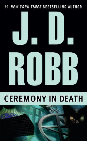 Ceremony In Death By J D Robb Penguinrandomhouse Books