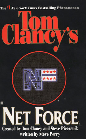Tom Clancy's Net Force by Created by Tom Clancy and Steve Pieczenik, written by Steve Perry