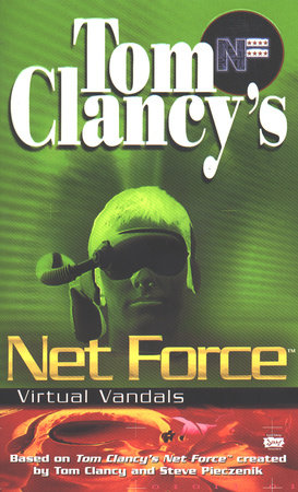 Tom Clancy's Net Force: Virtual Vandals by Created by Tom Clancy and Steve  Pieczenik, written by Diane Duane
