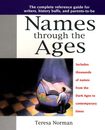 Names through the Ages by Teresa Norman