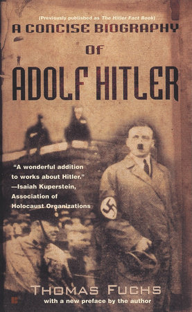 A Concise Biography of Adolf Hitler by Thomas Fuchs