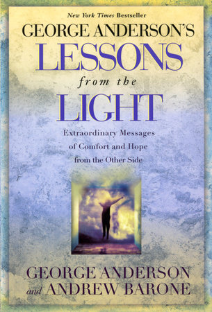George Anderson's Lessons from the Light by George Anderson