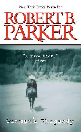 Gunman's Rhapsody by Robert B. Parker