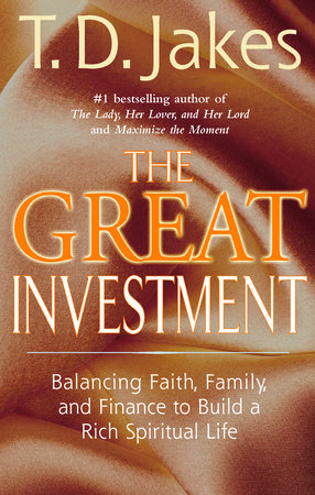 The Great Investment by T  D  Jakes | PenguinRandomHouse com: Books