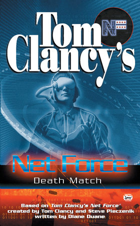 Tom Clancy's Net Force: Death Match by Created by Tom Clancy and Steve Pieczenik, written by Diane Duane