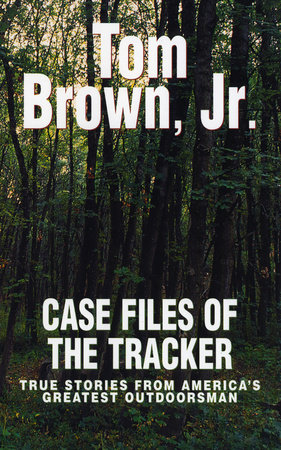 Case Files of the Tracker by Tom Brown