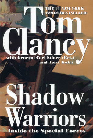 Shadow Warriors by Tom Clancy, Carl Stiner and Tony Koltz