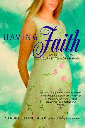 Having Faith by Sandra Steingraber