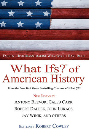 What Ifs? of American History by