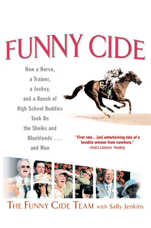 Funny Cide by The Funny Cide Team and Sally Jenkins