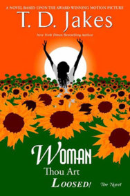Woman, Thou Art Loosed! The Novel