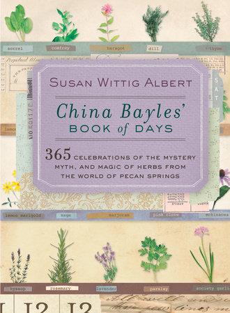 China Bayles' Book of Days by Susan Wittig Albert