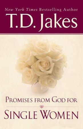 Promises From God for Single Women by T  D  Jakes | PenguinRandomHouse com:  Books