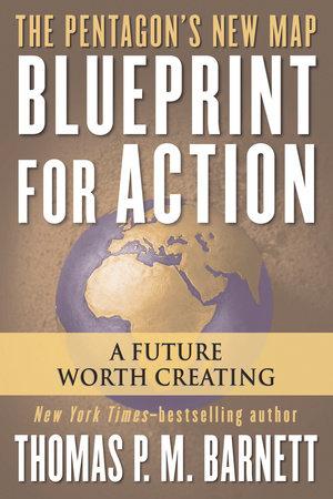 Blueprint for Action by Thomas P.M. Barnett