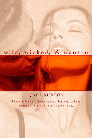 Wild, Wicked, & Wanton by Jaci Burton