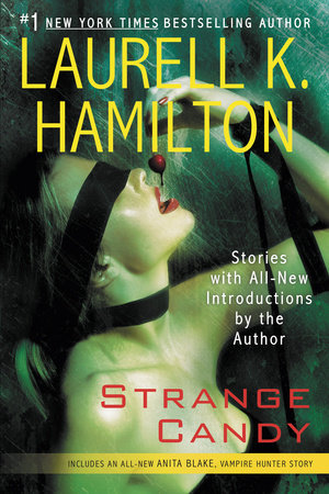 Strange Candy by Laurell K. Hamilton