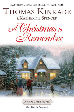 Christmas To Remember.A Christmas To Remember By Thomas Kinkade Katherine Spencer 9780425217153 Penguinrandomhouse Com Books