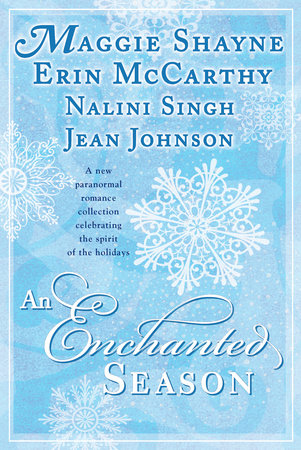 An Enchanted Season by Maggie Shayne, Erin McCarthy, Nalini Singh and Jean Johnson