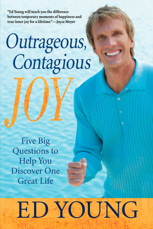 Outrageous, Contagious Joy by Ed Young
