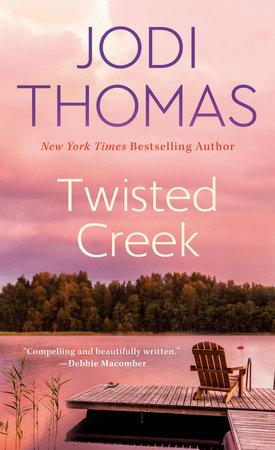 Twisted Creek by Jodi Thomas