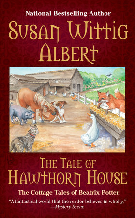 The Tale of Hawthorn House by Susan Wittig Albert