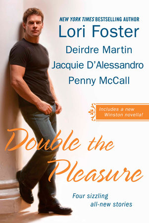 Double the Pleasure by Lori Foster, Deirdre Martin, Jacquie D'Alessandro and Penny McCall