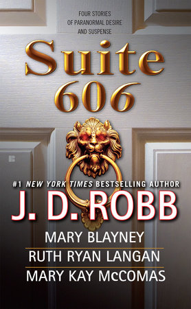 Suite 606 by J. D. Robb, Mary Blayney, Ruth Ryan Langan and Mary Kay McComas