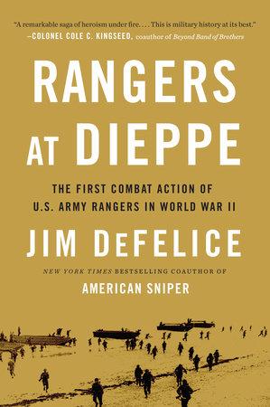 Rangers at Dieppe by Jim Defelice