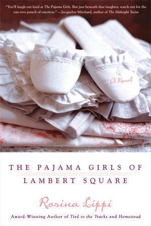 The Pajama Girls of Lambert Square by Rosina Lippi