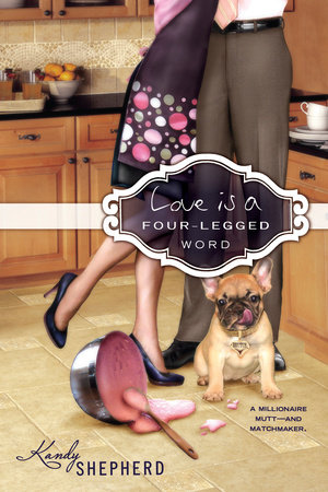 Love is a Four-Legged Word by Kandy Shepherd