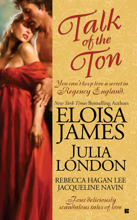 Talk of the Ton by Eloisa James, Julia London, Rebecca Hagan Lee and Jacqueline Navin