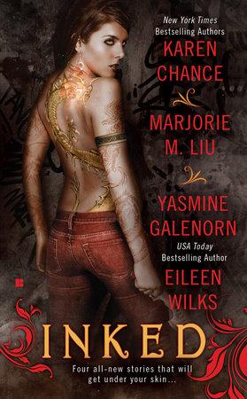 Inked by Karen Chance, Marjorie M. Liu, Yasmine Galenorn and Eileen Wilks