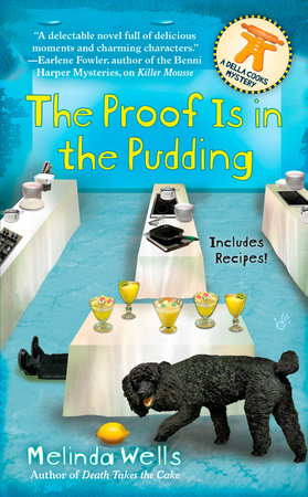 The Proof is in the Pudding by Melinda Wells