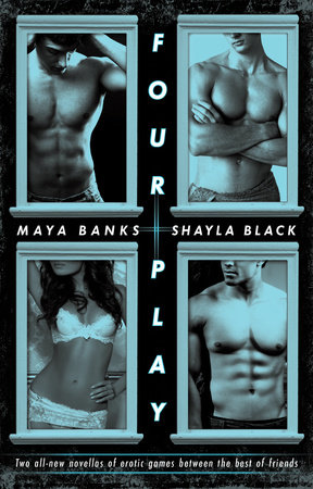 Four Play by Maya Banks and Shayla Black