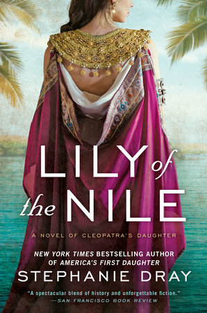 Lily of the Nile by Stephanie Dray