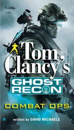 Tom Clancy's Ghost Recon: Combat Ops by David Michaels