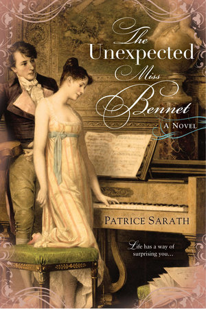 The Unexpected Miss Bennet by Patrice Sarath