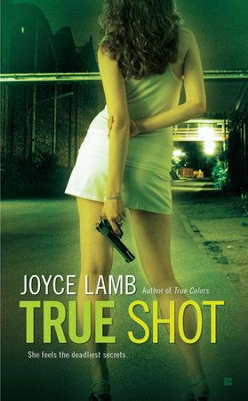 True Shot by Joyce Lamb