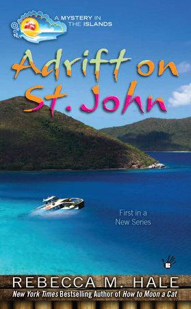Adrift on St. John by Rebecca M. Hale
