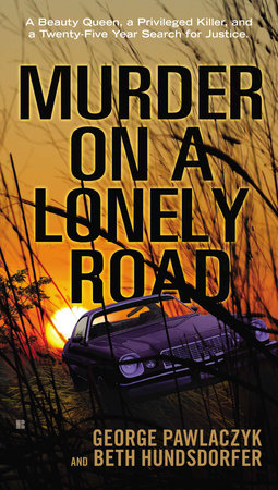 Murder on a Lonely Road by George Pawlaczyk and Beth Hundsdorfer