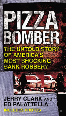 Pizza Bomber by Jerry Clark and Ed Palattella