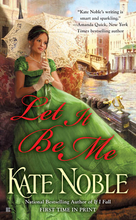 Let it be Me by Kate Noble